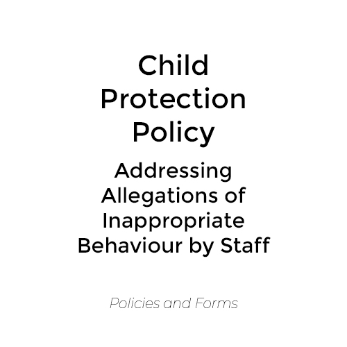 Child Protection Policy – Addressing Allegations of Inappropriate Behaviour by Staff