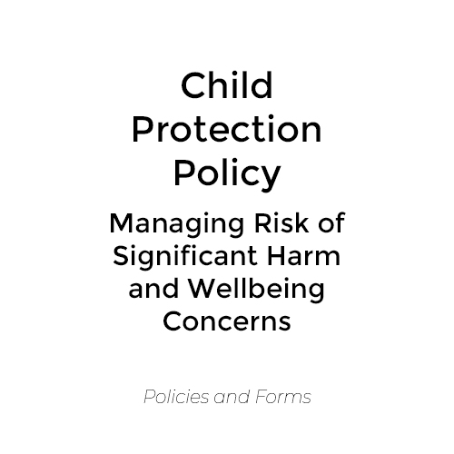 Child Protection Policy – Managing Risk of Significant Harm and Wellbeing Concerns